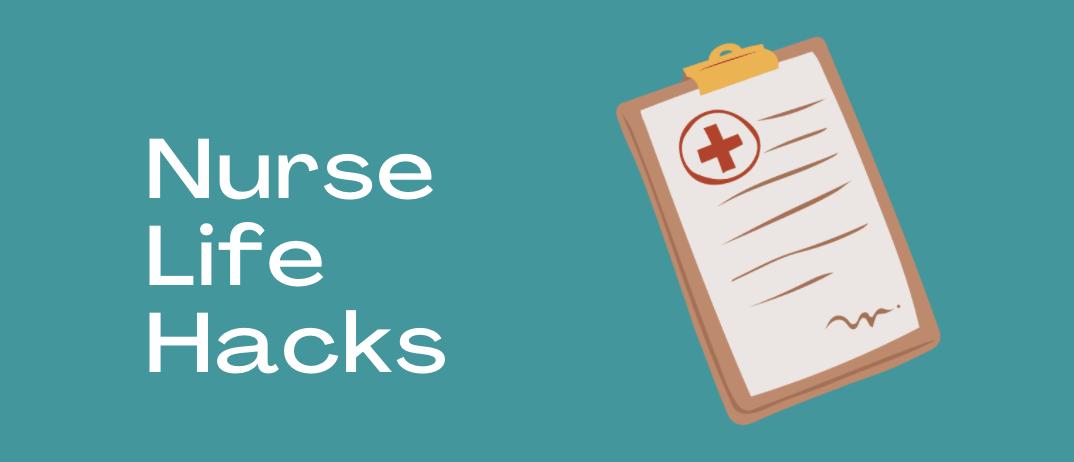 Top 15 Nurse Life Hacks That Will Make Your Nursing Career Easier